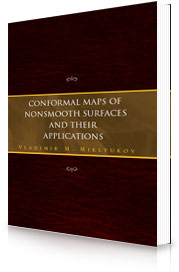 Conformal Maps of Nonsmooth Surfaces and Their Applications by Dr. of Sci. (Math.), Prof. Vladimir M. Miklyukov